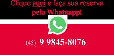 Clique aqui e faça sua reserva pelo Whatsapp!